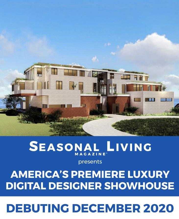 Seasonal Living Magazine's Virtual Luxury Designer Showhouse